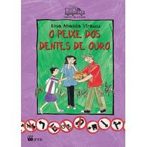 O Peixe Dos Dentes De Ouro Rosa Amanda Strausz Editora Ftd