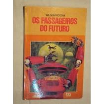 Os Passageiros Do Futuro ( Sebo Amigo )