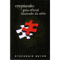 Livro Crepúsculo Guia Oficial Ilustrado Da Série Novo560 Pag
