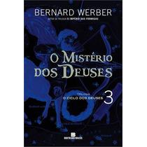 O Mistério Dos Deuses Ciclo Dos Deuses 3 Bernard Werber