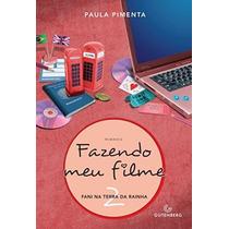Livro Fazendo Meu Filme 2 - Fani Na Terra Da Rainha