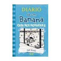 Diário De Um Banana V. 6 Casa Dos Horrores Jeff Kinney