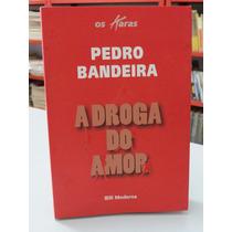 Livro A Droga Do Amor Pedro Bandeira Coleção Os Karas Modern