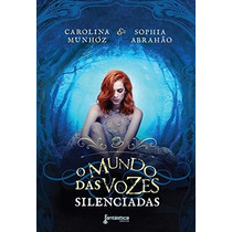 Livro O Mundo Das Vozes Silenciadas - Romance E Fantasia