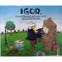 Igor - O Passarinho Que Não Sabia Cantar