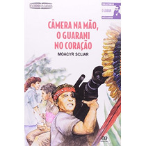 Livro Câmera Na Mão, O Guarani No Coração Moacyr Scliar