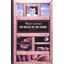 Em Busca De Um Sonho Walcyr Carrasco Editora Moderna