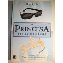 Livro A Princesa Sob Os Refletores Meg Cabot Literatura
