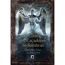 O Codex Dos Caçadores De Sombras Livro Lewis, Joshua Vampiro