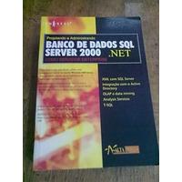Projetando E Administrando Banco De Dados Sql Server 2000