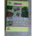 Livro - Fotos No Pc - Leonardo Pimentel - Sem Cd