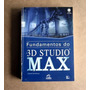 Fundamentos Do 3d Studio Max - Michael Todd Peterson