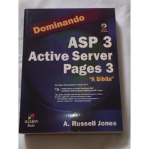 Livro Dominando Asp 3 Active Server Pages 3 A Bíblia Jones R