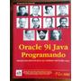 Livro Oracle 9i Java Programando - Bjarkim Holm E Outros