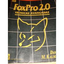 Foxpro 2.0 Técnicas Avançadas - David M. Kalman