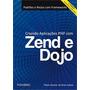 Criando Aplicaçoes Php Com Zend E Dojo - 9788575223062