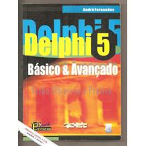 Delphi 5 Básico E Avançado - André Fernandes