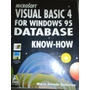 Microsoft Visual Basic 4 For Windoews 95 Database Know-how -