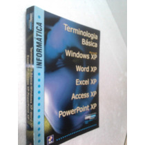 Livro Terminologia Basica - Windows Xp Word Xp Excel Xp..