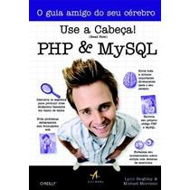 Use A Cabeça Php E Mysql