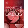 Projeto E Modelagem De Banco De Dados, 2ª Edição
