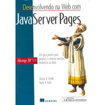 Desenvolvendo Na Web Com Javaserver Pages - Um Guia Pratico