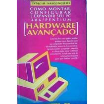 Laercio Vasconcelos Como Montar Configurar Hardware Avançado