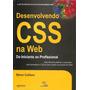 Desenvolvendo Css Na Web - Do Iniciante Ao Profissional