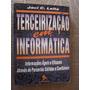 Terceirização Em Informática - Informações Ágeis E Eficazes