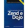 Criando Aplicações Php Com Zend E Dojo 2ª Edição