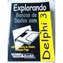 Explorando Banco De Dados Com Delphi 3