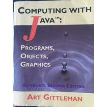 Livro Computing With Java: Programs, Objects And Graphics