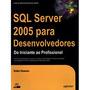 Sql Server 2005 Para Desenvolvedores