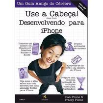 Livro - Use A Cabeça Desenvolvendo Para Iphone