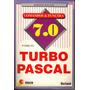 Turbo Pascal 7.0 Comandos & Funções / Roberto Rinaldi