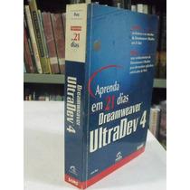 Livro - Aprenda Em 21 Dias Dreamweaver Ultradev 4 - John Ray