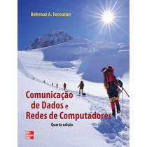 Comunicação De Dados E Redes De Computadores - 4ª Edição