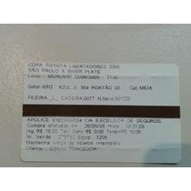 Ingresso Libertadores 2005 Spfc 2x0 River Plate