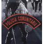 Manicaca Emborrachada Policia Comunitaria + Frete Gratis