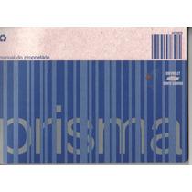 Manual Proprietário Prisma 2009 C/suplementos E Bolsinha Plá
