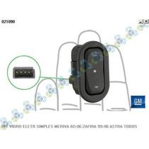Interruptor Vidro Eletrico Simples Meriva 02/06 Zafira 99/06