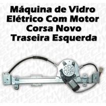 Máquina De Vidro Elétrico Com Motor Para Corsa Novo Tras Esq