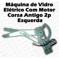 Máquina De Vidro Elétrico C/ Motor P/ Corsa Antigo 2p Esq
