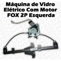 Máquina De Vidro Elétrico Com Motor Para Fox 2 Portas Esq