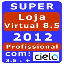 Loja Virtual 8.5 Php 2012 Cielo 3.5 + Brinde