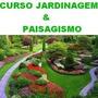 Curso Completo De Jardinagem & Paisagismo - 215 Págs