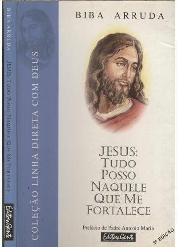 Jesus Tudo Posso Naquele Que Me Fortalece - Biba Arruda