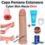 Capa Peniana Cyber Skin 19cm + Anel Peniano + Lubrificante