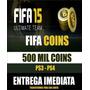 500 Mil Coins Fifa 15 Ps3/ps4 R$ 30,00 Entrega Imediata!