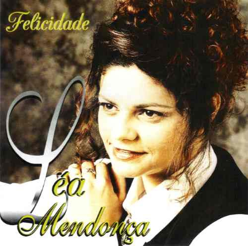 Léa Mendonça – CD Felicidade
